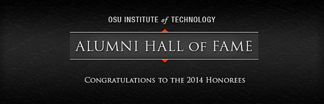 Nine to Be Inducted into New OSUIT Alumni Hall of Fame Thursday, April 3, 2014