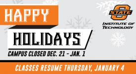 Happy Holidays. Campus Closed December 21 to January 1